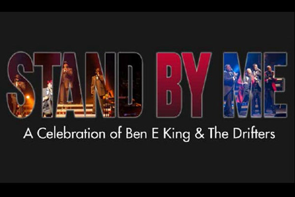 Stand By Me: A Celebration of Ben E King & The Drifters