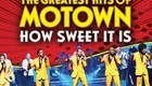 The Greatest Hits of Motown: How Sweet It Is 2018