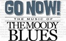 Go Now: The Music of the Moody Blues
