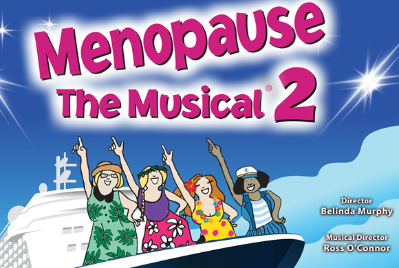Menopause The Musical 2: Cruising Through Menopause!