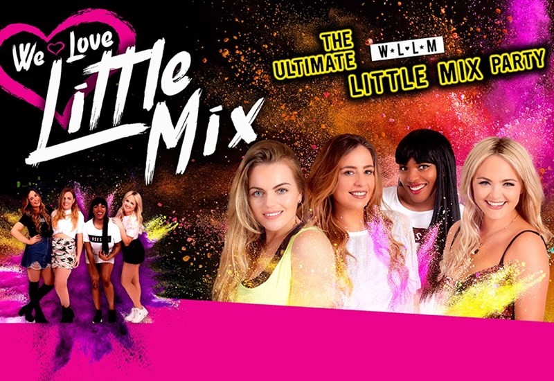 We Love Little Mix: The Ultimate Little Mix Party